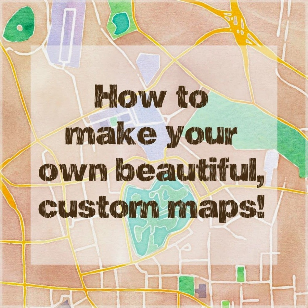 How To Make Beautiful Custom Maps To Print, Use For Wedding Or Event - Free Printable Custom Maps